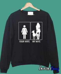 Your Wife My Wife Funny Doberman Dog Lovers Sweatshirt