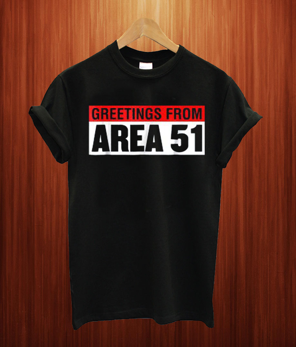 Greetings From Area 51 T Shirt