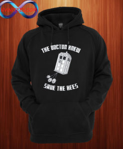 The Doctor Knew Save the Bees Hoodie