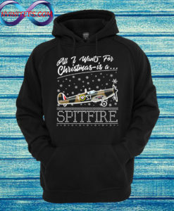 All I Want For Christmas Is A Spitfire Hoodie