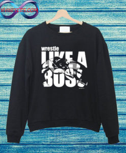 Wrestling Like a Boss Sweatshirt